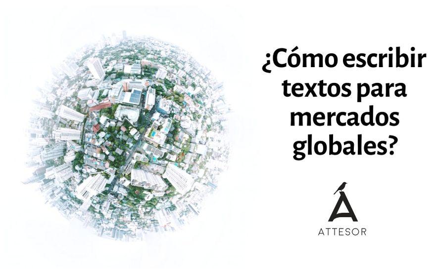 ¿CÓMO ESCRIBIR TEXTOS PARA EL MERCADO GLOBAL?