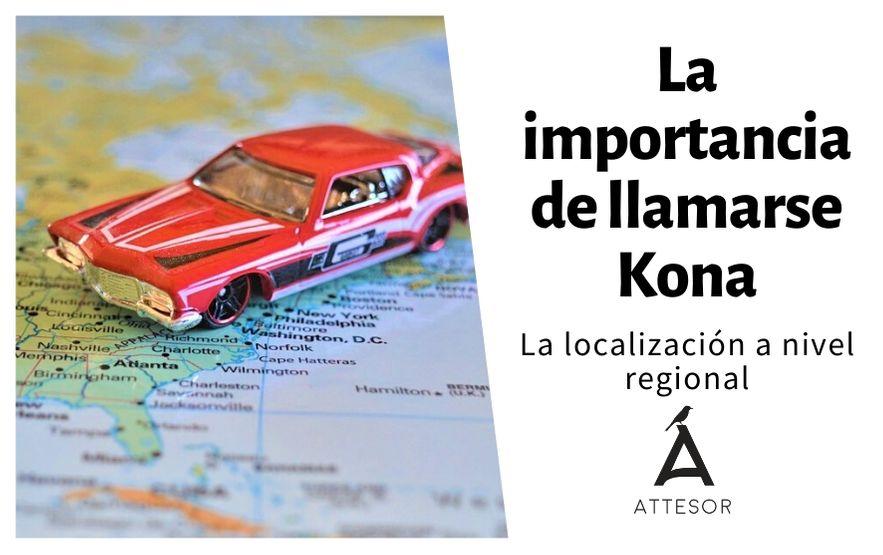 La importancia de llamarse Kona: la localización a nivel regional