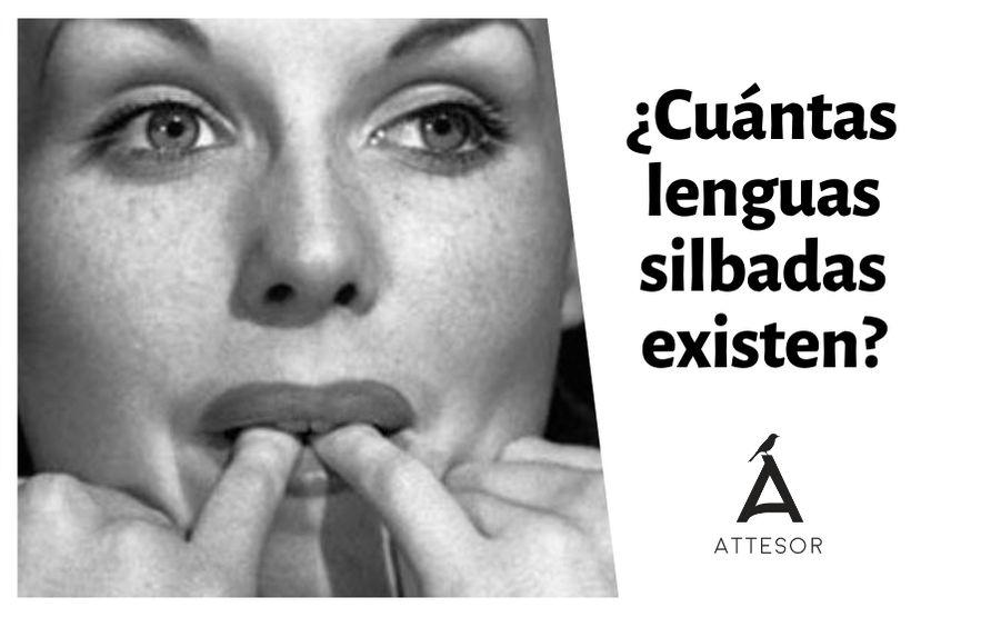 ¿Cuántas lenguas silbadas existen?