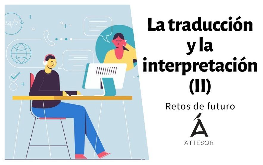 La traducción y la interpretación II: retos de futuro