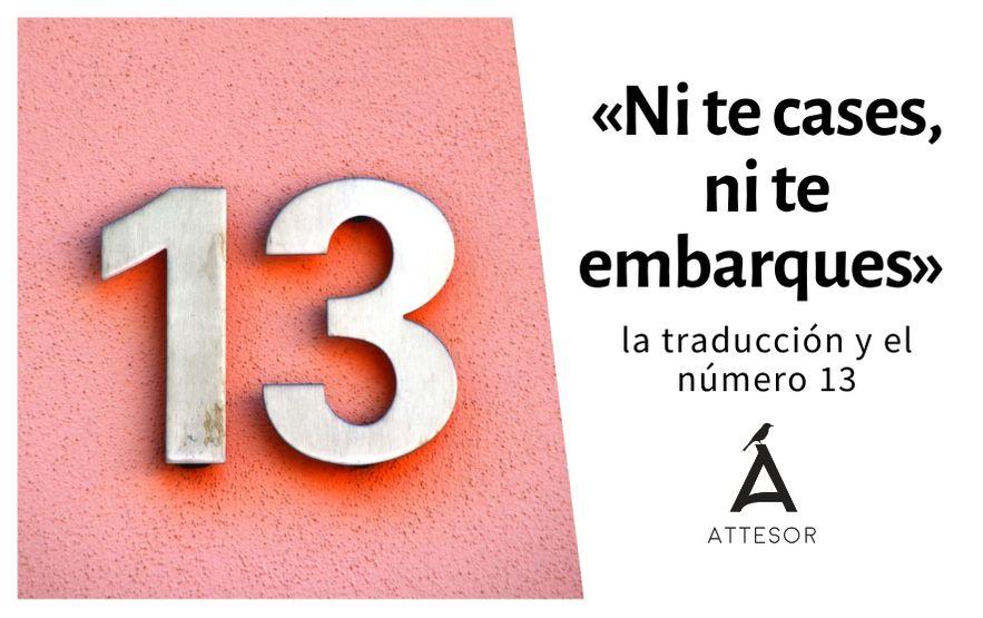 «Ni te cases, ni te embarques»: la traducción y el número 13