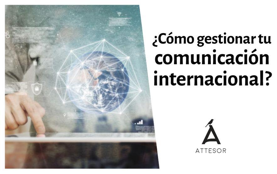 Claves para gestionar tu comunicación en un entorno internacional
