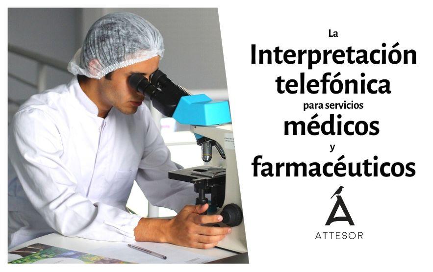 La Interpretación telefónica para servicios médicos y farmacéuticos