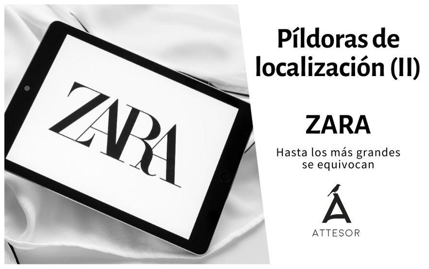 La estrategia de localización de… Zara: hasta los más grandes pueden cagarla