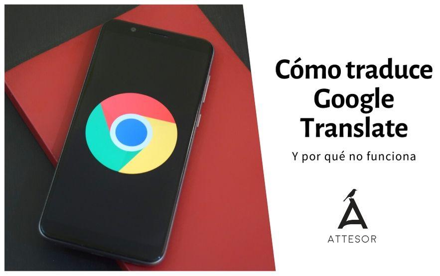 ¿Cómo funciona el Traductor de Google?