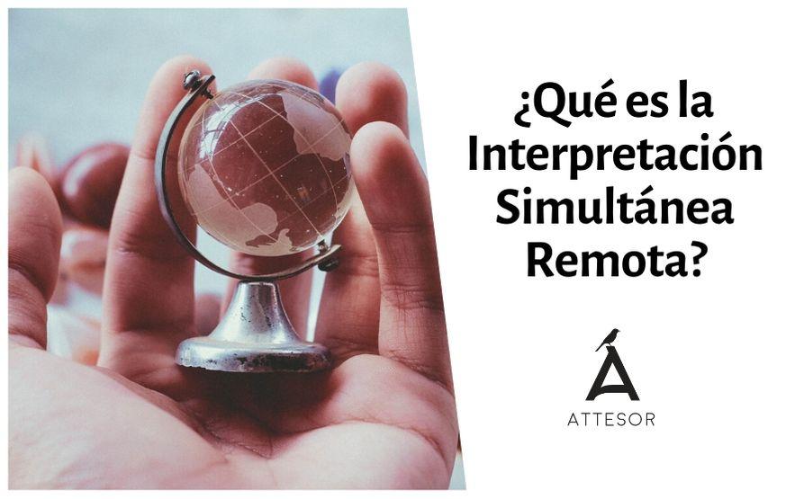 ¿Qué es la Interpretación Simultánea Remota?